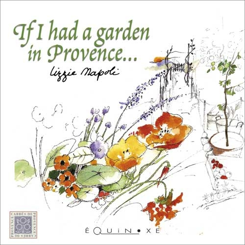 IF I HAD A GARDEN IN PROVENCE