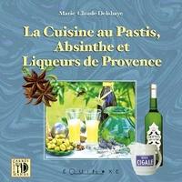 CUISINE AU PASTIS ABSINTHE & LIQUEURS DE PROVENCE