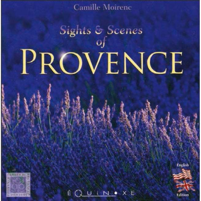 SIGHTS AND SCENES OF PROVENCE