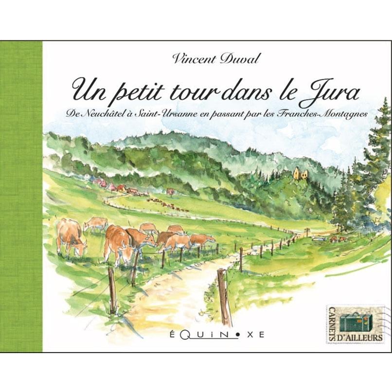 UN PETIT TOUR DANS LE JURA DE NEUCHATEL A SAINT URSANNE EN PASSANT PAR LES FRANCHES MONTAGNES