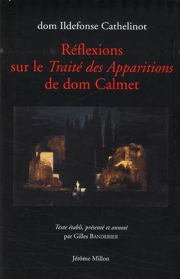 REFLEXIONS SUR LE TRAITE DES APPARITIONS DE DOM CALMET