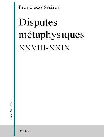 DISPUTES METAPHYSIQUES XXVIII-XXIX
