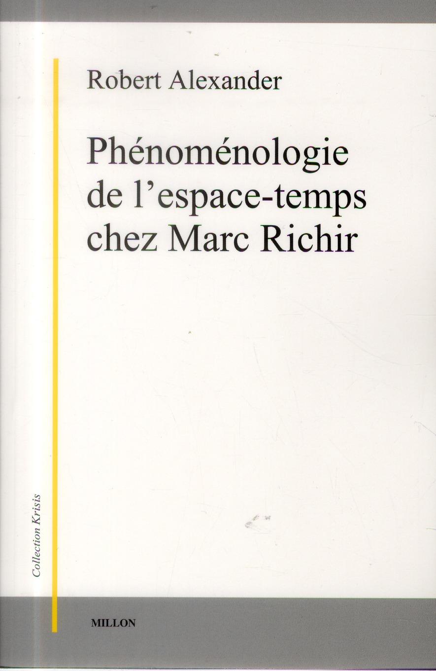 PHENOMENOLOGIE DE L'ESPACE-TEMPS CHEZ MARC RICHIR