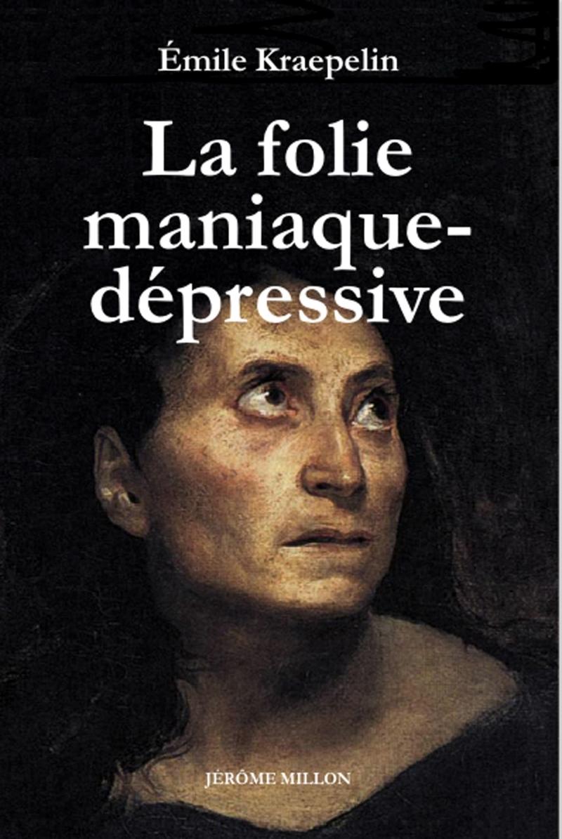 LA FOLIE MANIAQUE-DEPRESSIVE
