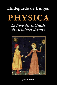 PHYSICA - LIVRE DES SUBTILITES DES CREATURES DIVINES