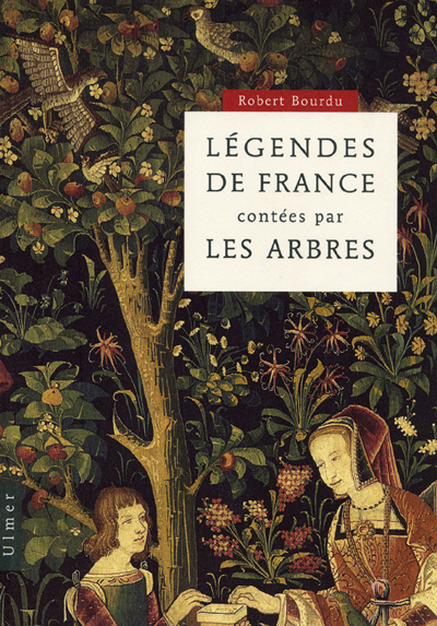 LEGENDES DE FRANCE CONTEES PAR LES ARBRES