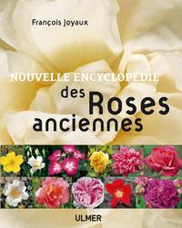 NOUVELLE ENCYCLOPEDIE DES ROSES ANCIENNES