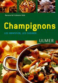 CHAMPIGNONS - LES IDENTIFIER LES CUISINER