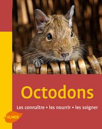 OCTODONS. LES CONNAITRE, LES NOURRIR, LE
