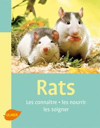 LES RATS. LES CONNAITRE, LES NOURRIR, LES SOIGNER
