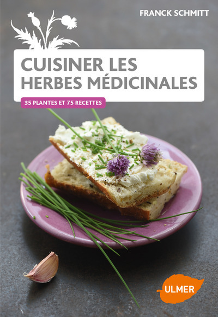 CUISINER LES HERBES MEDICINALES DU JARDIN