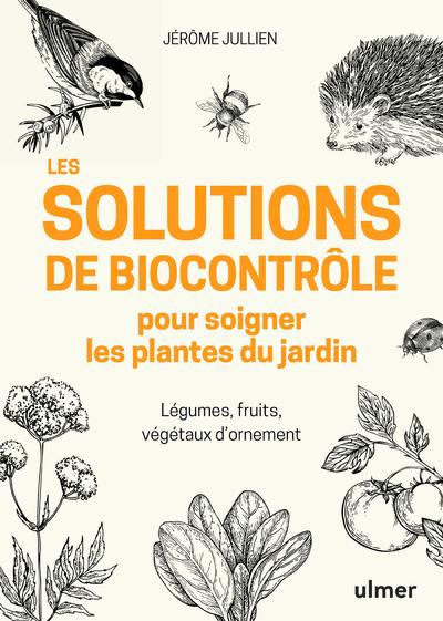 LES SOLUTIONS DE BIOCONTROLE POUR SOIGNER LES PLANTES DU JARDIN