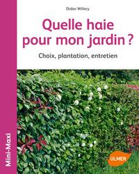 QUELLE HAIE POUR MON JARDIN ? CHOIX, PLANTATION, ENTRETIEN