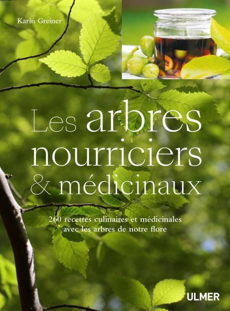 LES ARBRES NOURRICIERS ET MEDICINAUX