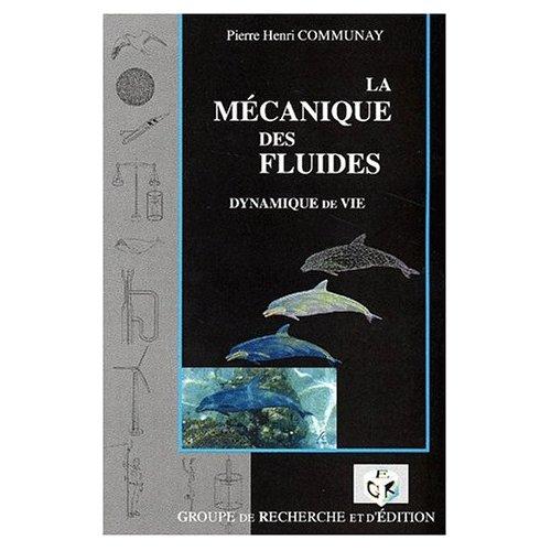 LA MECANIQUE DES FLUIDES. DYNAMIQUE DE VIE