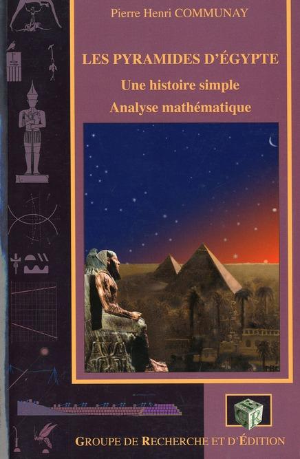LES PYRAMIDES D'EGYPTE. UNE HISTOIRE SIMPLE. ANALYSE MATHEMATIQUE