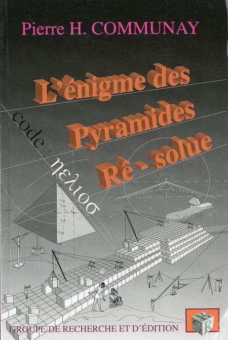 L'ENIGME DES PYRAMIDES RE-SOLUE. CODE HELIOS