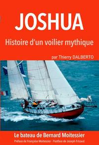 JOSHUA, HISTOIRE D'UN BATEAU MYTHIQUE