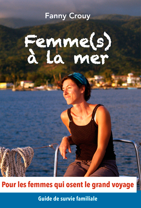 FEMME(S) A LA MER ! UN MANUEL DE SURVIE... FAMILIALE ET NAUTIQUE