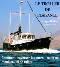 TROLLER DE PLAISANCE, COMMENT TRAVERSER LES MERS ...