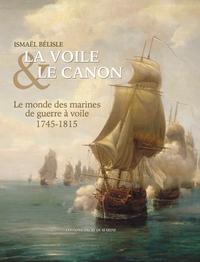 VOILE ET CANON / HISTOIRE DE LA MARINE 1715-1845