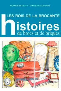 LES ROIS DE LA BROCANTE / HISTOIRE DE BROCS ET DE