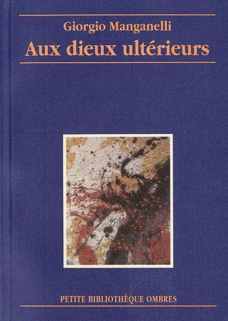 AUX DIEUX ULTERIEURS