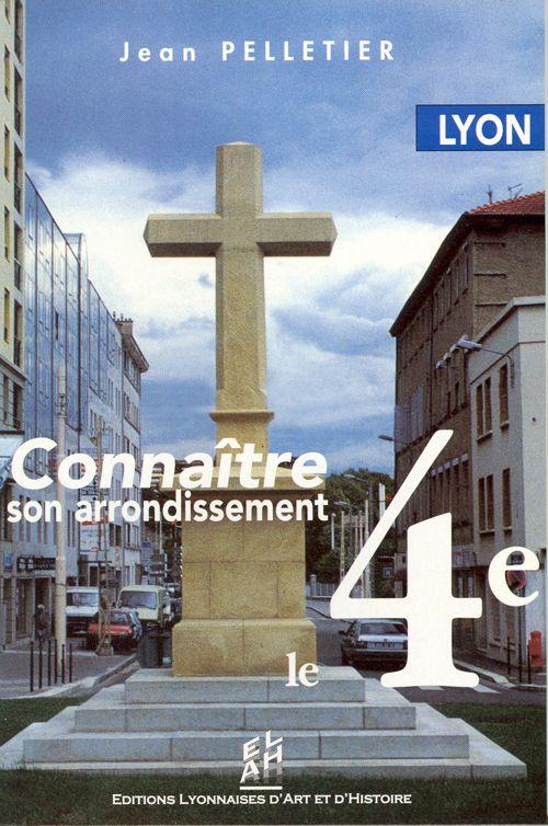 LYON, LE 4EME - CONNAITRE SON ARRONDISSEMENT