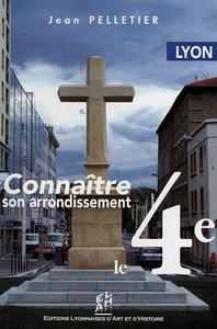 LYON CONNAITRE SON ARRONDISSEMENT LE 4E