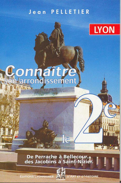 LYON,  LE 2EME - CONNAITRE SON ARRONDISSEMENT