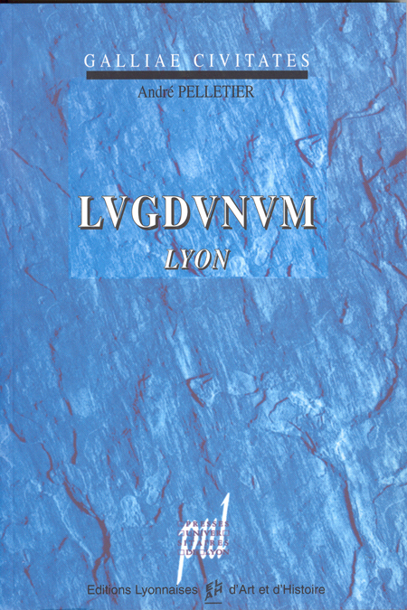 LUGDUNUM - LYON, VILLE GALLO-ROMAINE