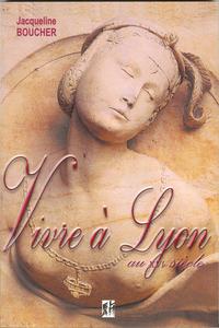 VIVRE A LYON AU XVI SIECLE
