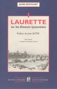 LAURETTE OU LES AMOURS LYONNAISES
