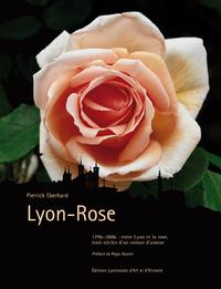 LYON-ROSE ENTRE LYON ET LA ROSE TROIS SIECLES D UN ROMAN D AMOUR