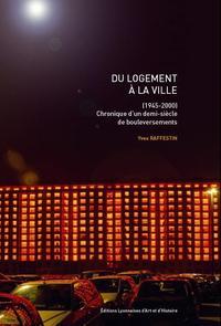 DU LOGEMENT A LA VILLE (1945-2000)