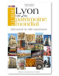 GUIDE DE LYON CITE DU PATRIMOINE MONDIAL