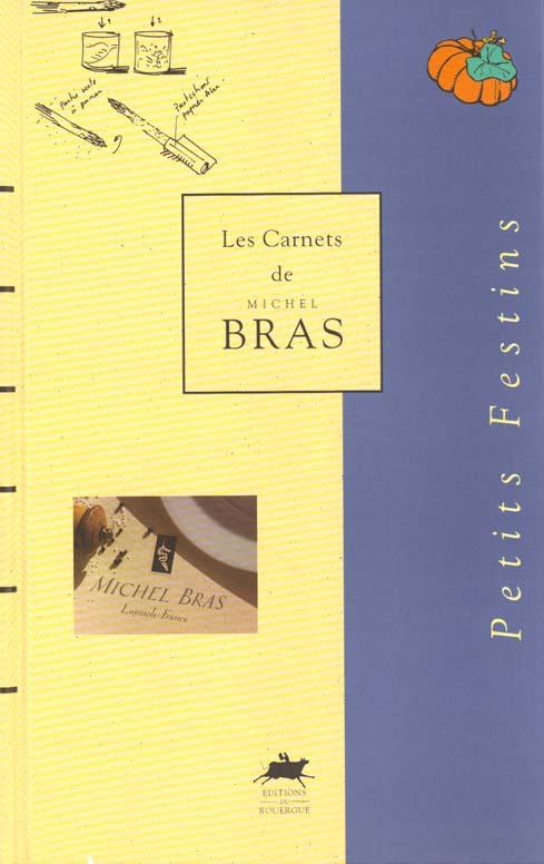 PETITS FESTINS - LES CARNETS DE MICHEL BRAS