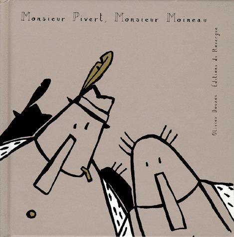MONSIEUR PIVERT, MONSIEUR MOINEAU