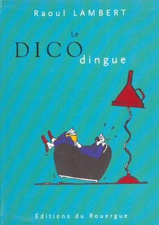 DICO DINGUE (LE)