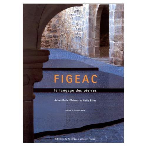 FIGEAC, LE LANGAGE DES PIERRES