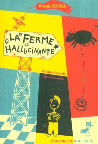 FERME HALLUCINANTE (LA)