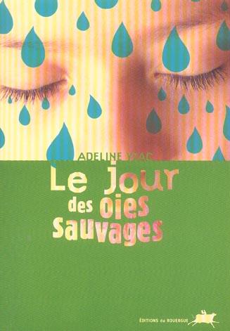 JOUR DES OIES SAUVAGES (LE)