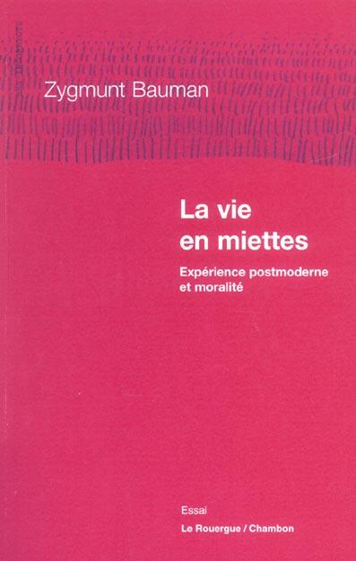 VIE EN MIETTES (LA) - EXPERIENCE POSTMODERNE ET MORALITE