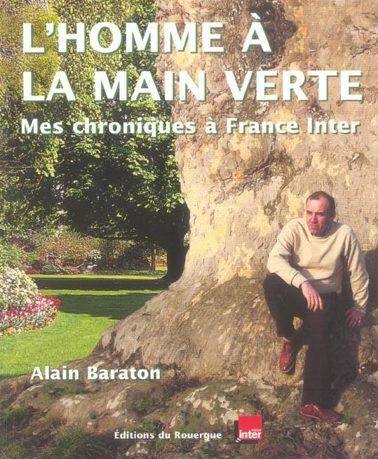 L'HOMME A LA MAIN VERTE - MES CHRONIQUES A FRANCE INTER