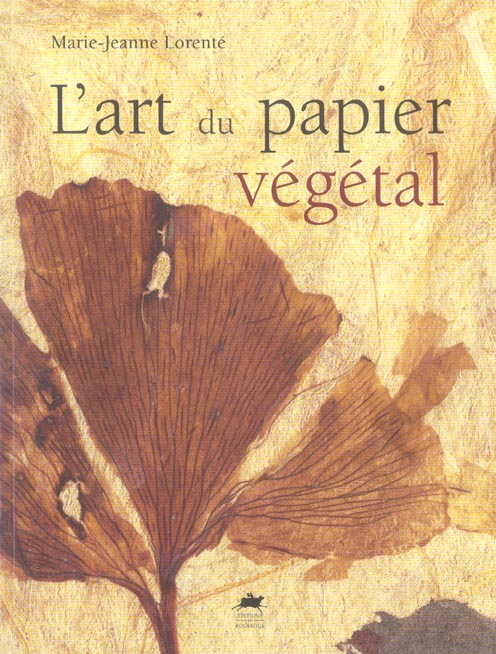 L'ART DU PAPIER VEGETAL (NOUVELLE EDITION)