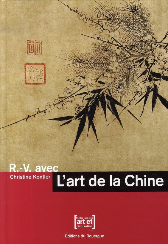 R. - V. AVEC L'ART DE LA CHINE