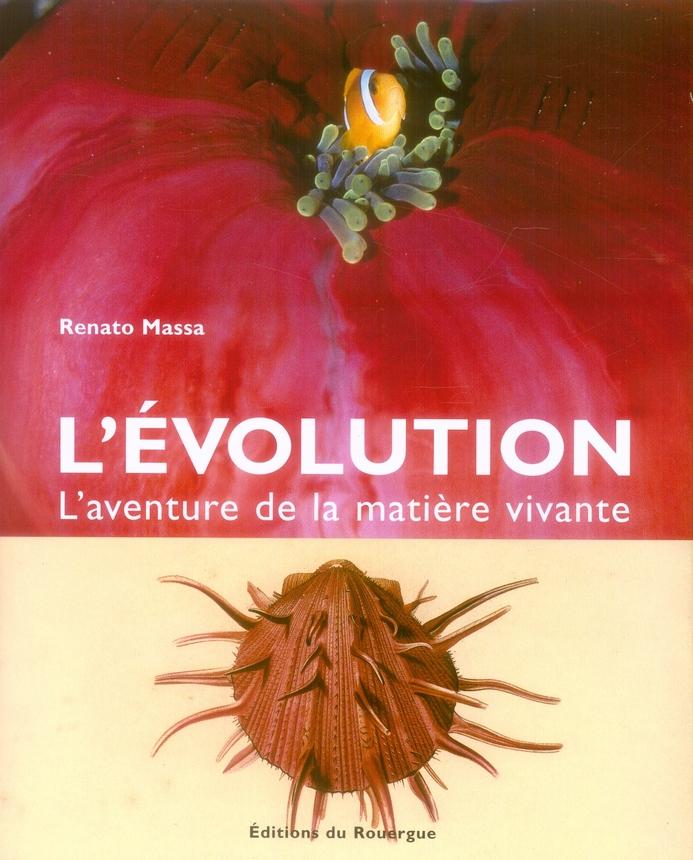 L'EVOLUTION, L'AVENTURE DE LA MATIERE VIVANTE