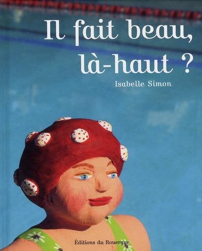 IL FAIT BEAU, LA-HAUT ?