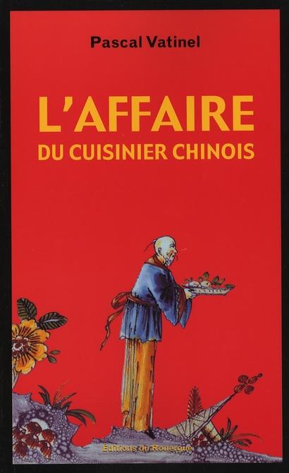 L'AFFAIRE DU CUISINIER CHINOIS