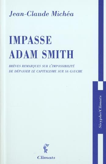 IMPASSE ADAM SMITH - BREVES REMARQUES SUR L'IMPOSSIBILITE DE DEPASSER LE CAPITALISME SUR SA GAUCHE